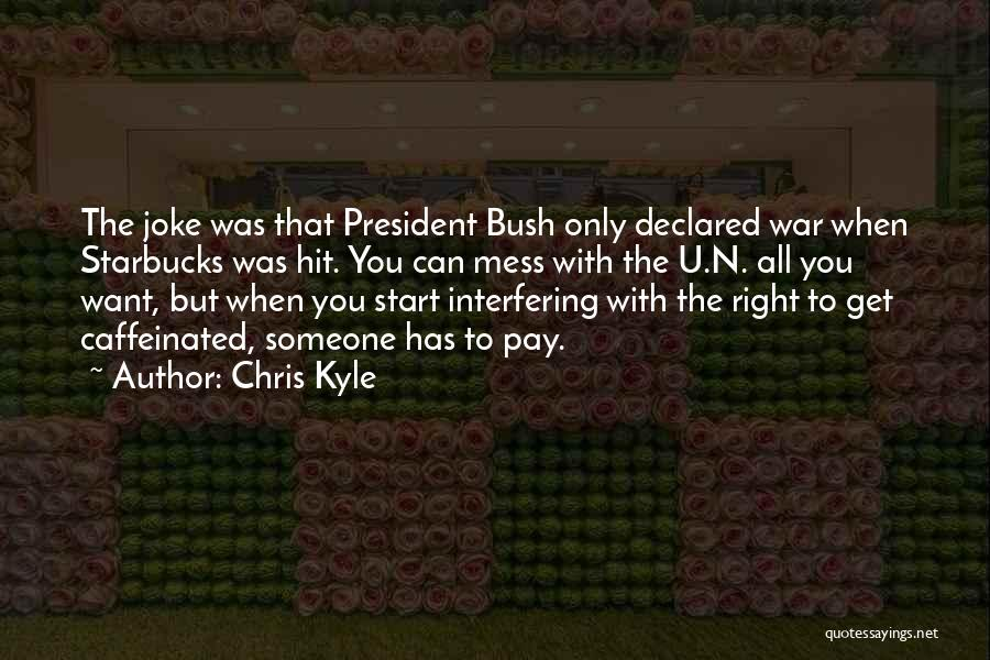 Bush Quotes By Chris Kyle
