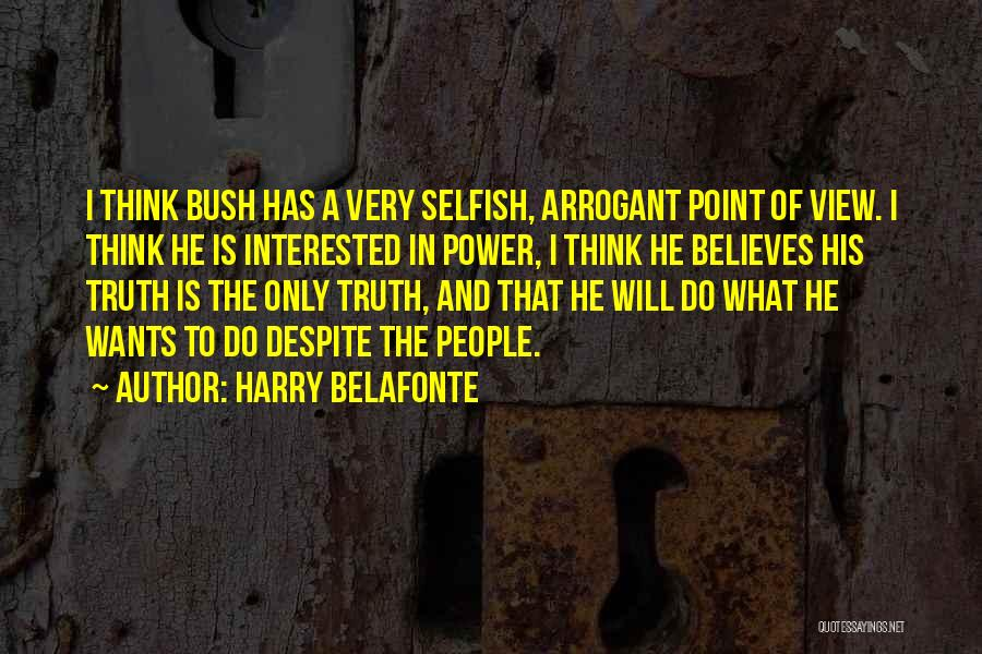 Bush Quotes By Harry Belafonte