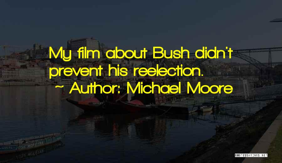 Bush Quotes By Michael Moore