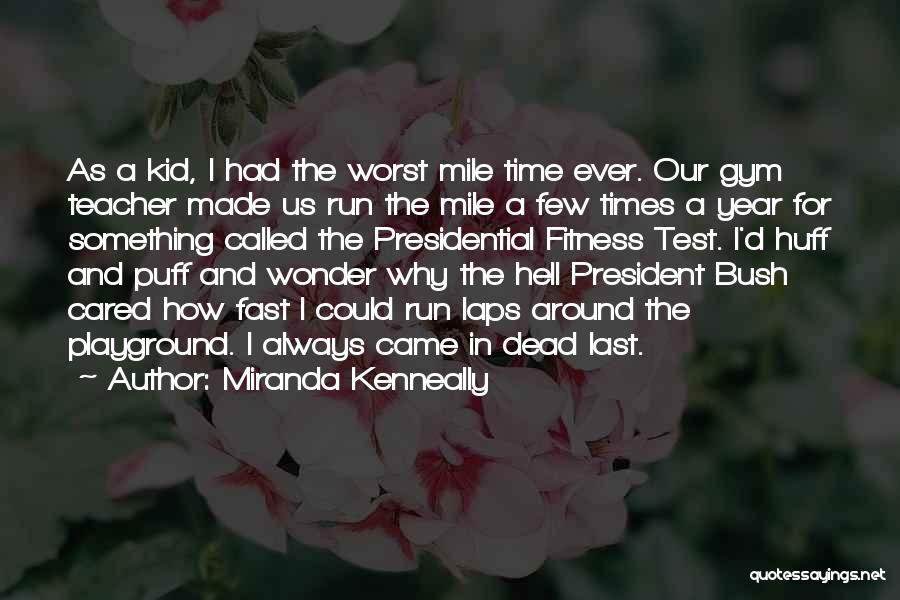 Bush Quotes By Miranda Kenneally