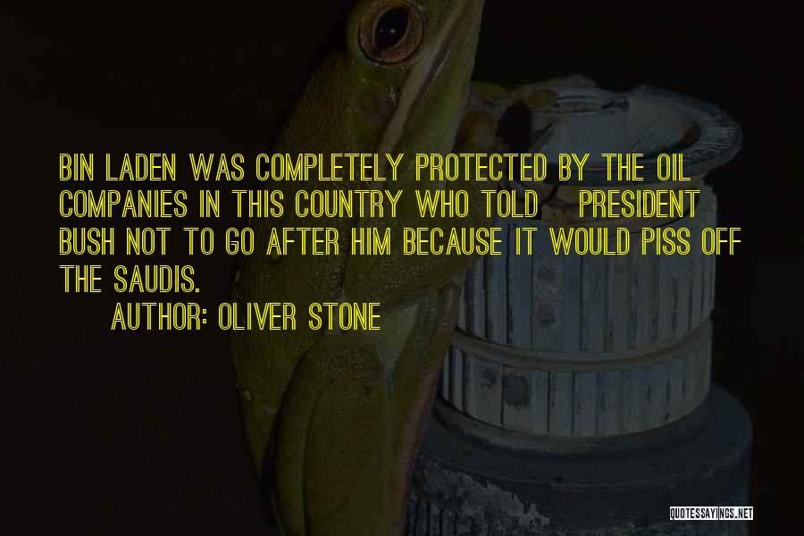 Bush Quotes By Oliver Stone