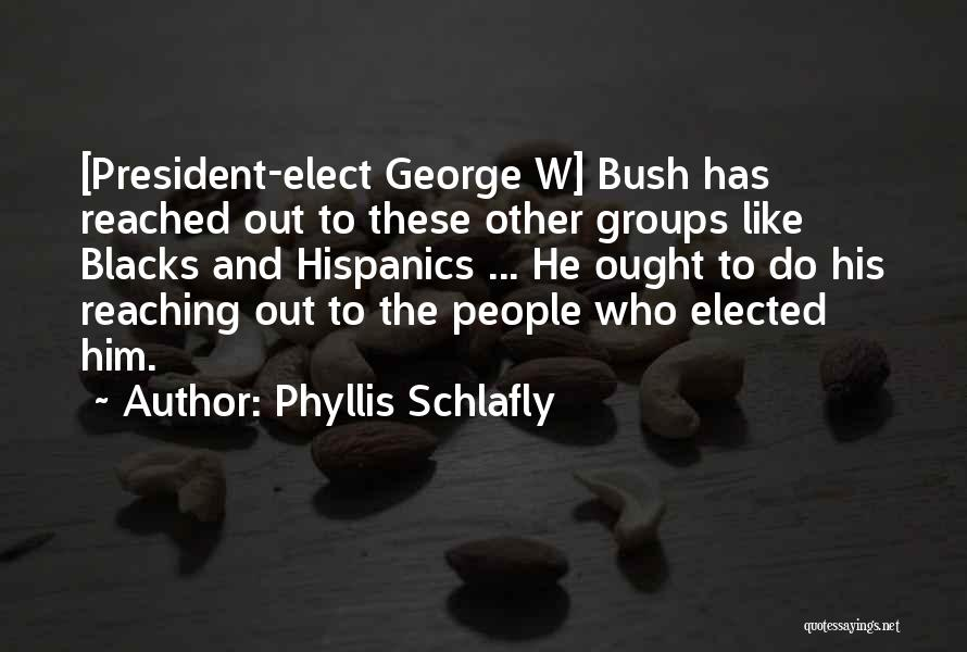 Bush Quotes By Phyllis Schlafly