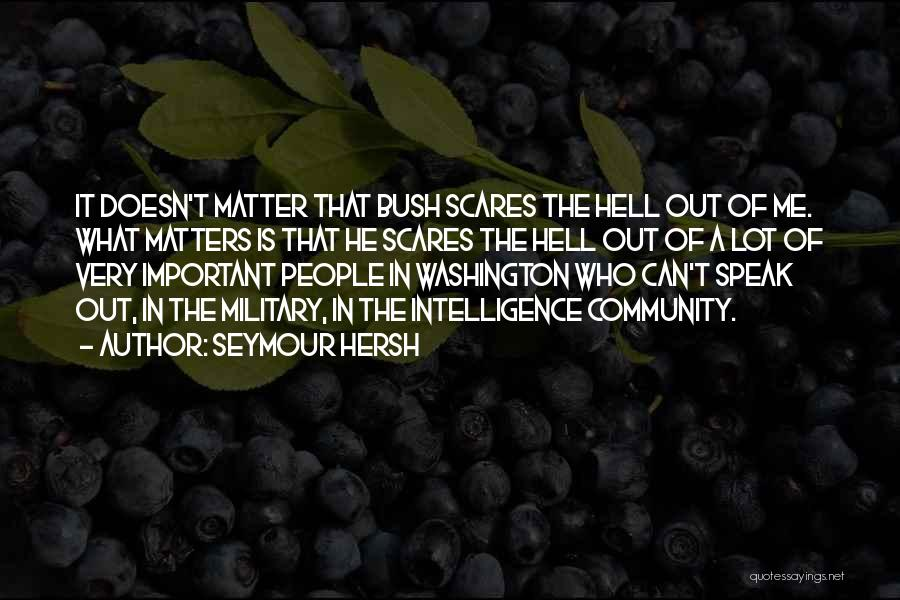 Bush Quotes By Seymour Hersh