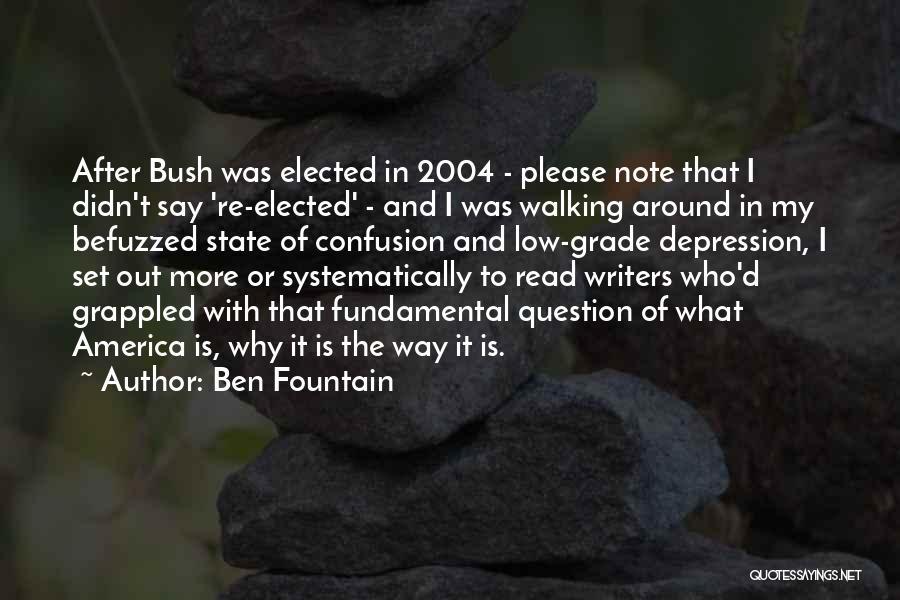 Bush Walking Quotes By Ben Fountain