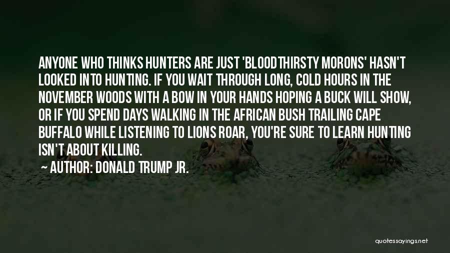 Bush Walking Quotes By Donald Trump Jr.