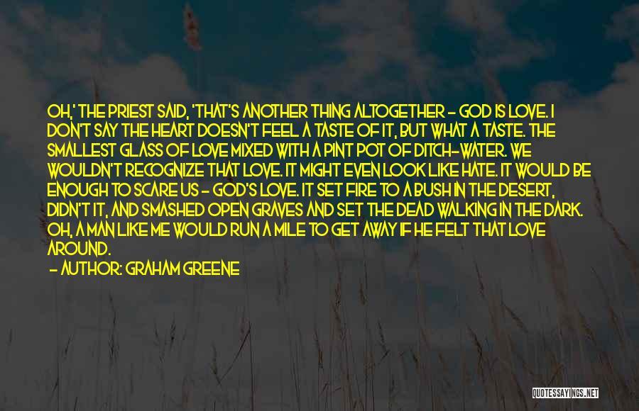 Bush Walking Quotes By Graham Greene