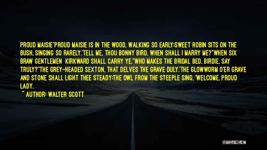 Bush Walking Quotes By Walter Scott