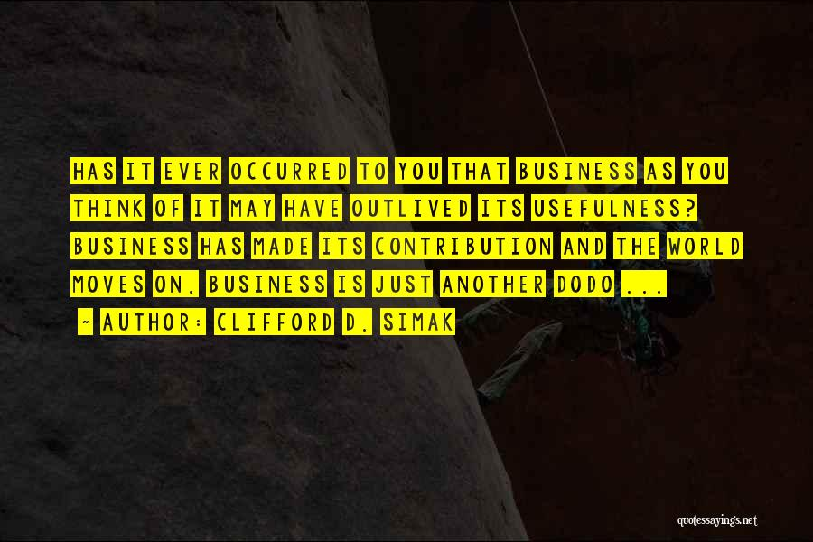 Business And It Quotes By Clifford D. Simak