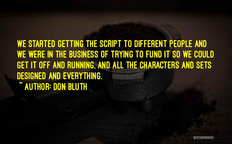 Business And It Quotes By Don Bluth