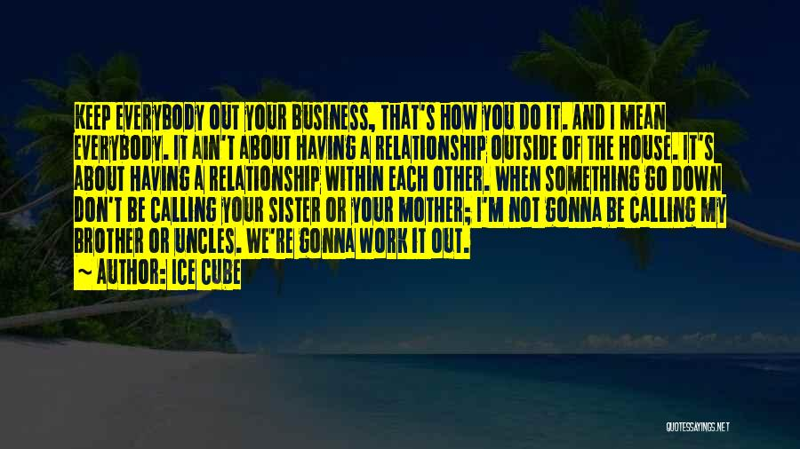 Business And It Quotes By Ice Cube
