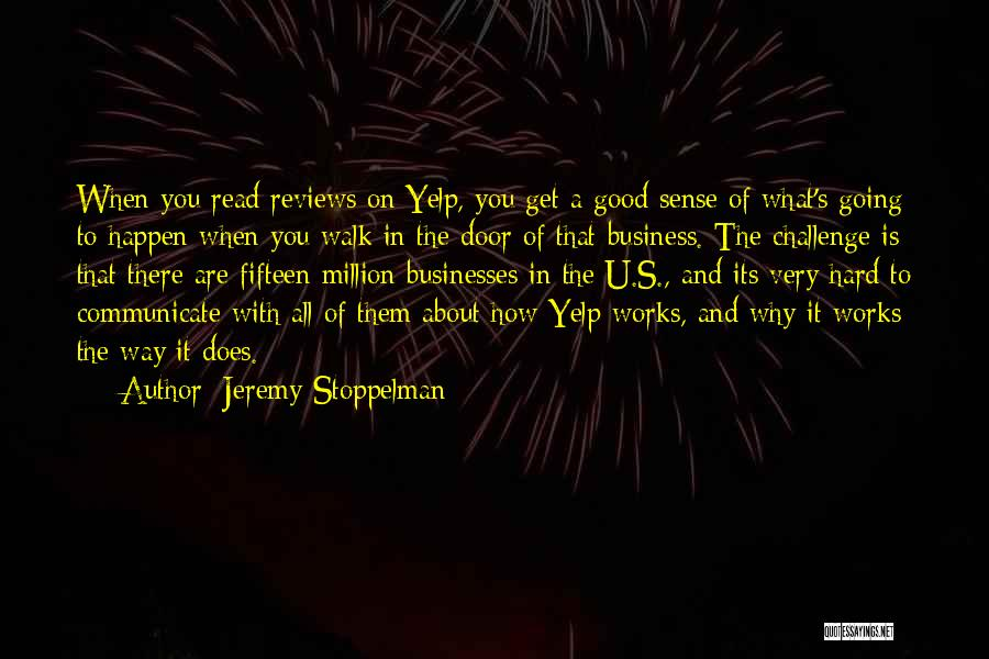 Business And It Quotes By Jeremy Stoppelman