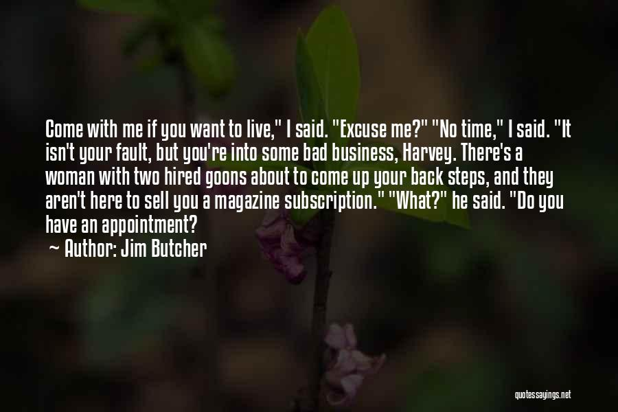Business And It Quotes By Jim Butcher