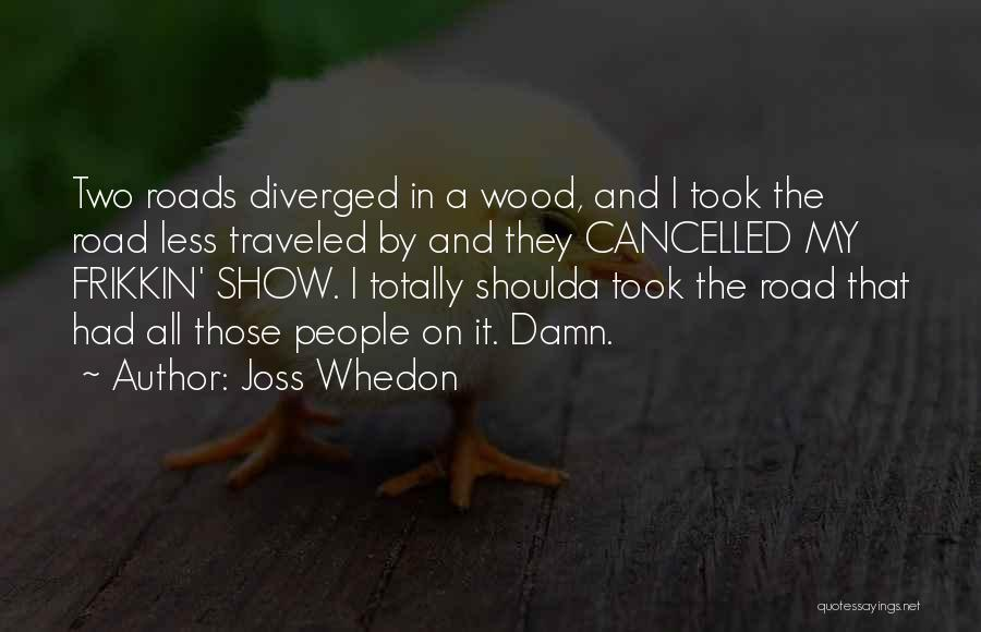 Business And It Quotes By Joss Whedon