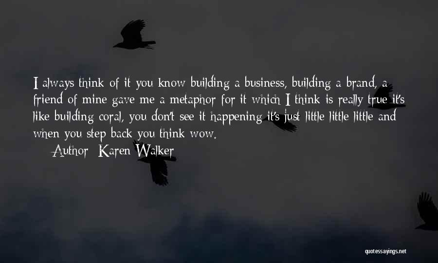 Business And It Quotes By Karen Walker