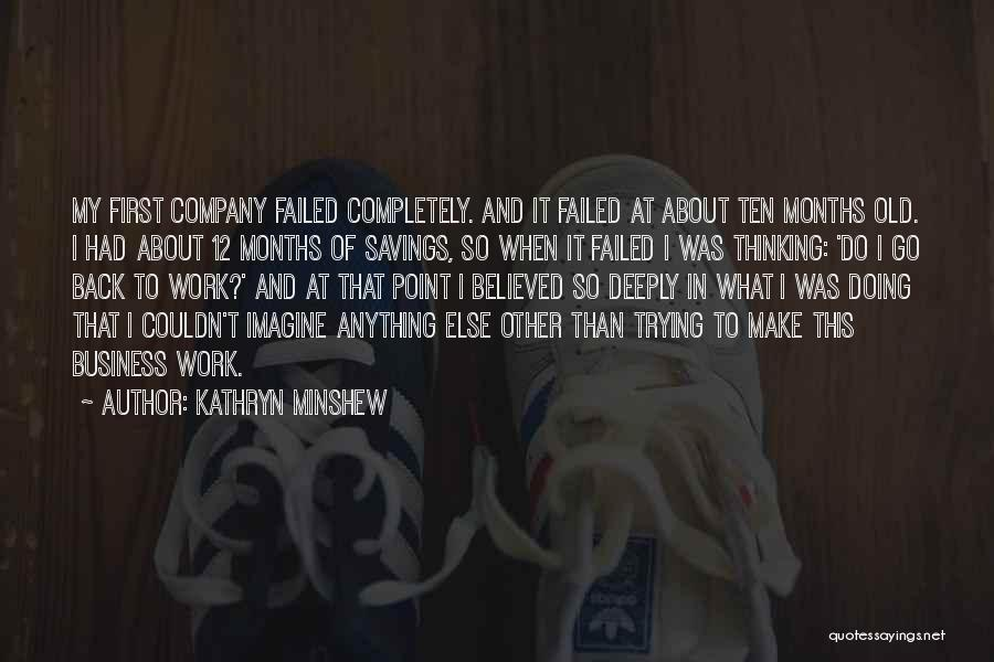 Business And It Quotes By Kathryn Minshew