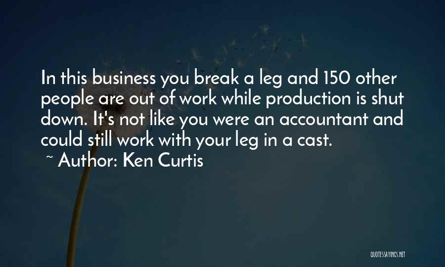 Business And It Quotes By Ken Curtis