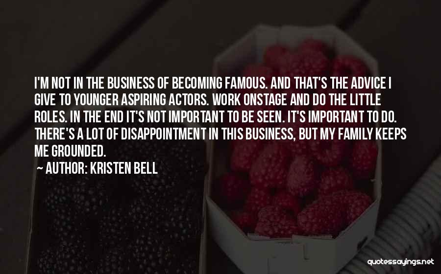 Business And It Quotes By Kristen Bell