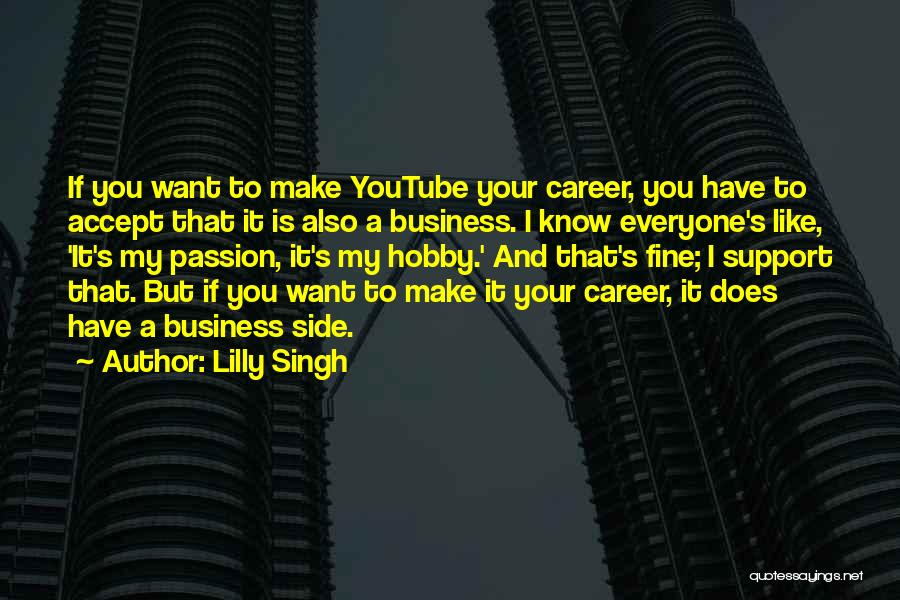Business And It Quotes By Lilly Singh