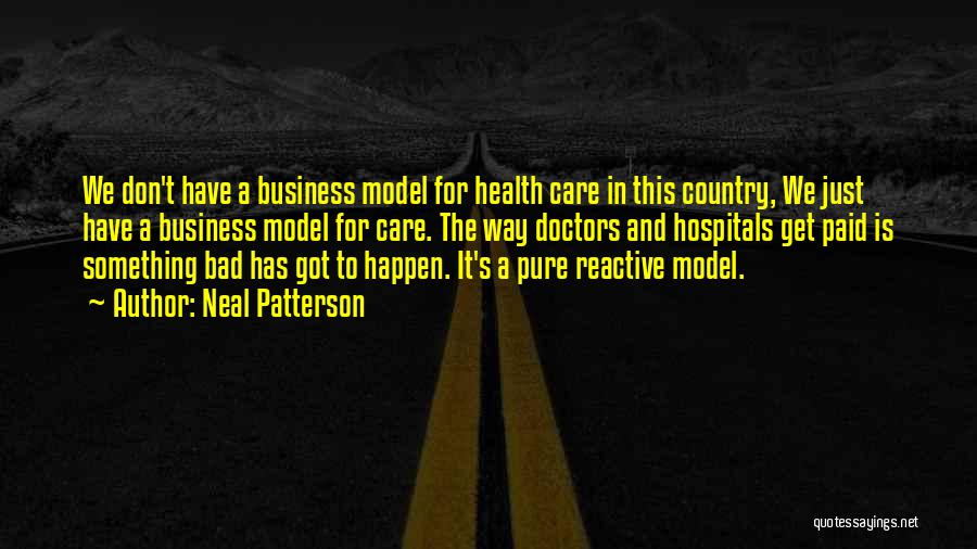 Business And It Quotes By Neal Patterson
