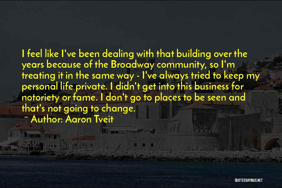Business And Personal Life Quotes By Aaron Tveit
