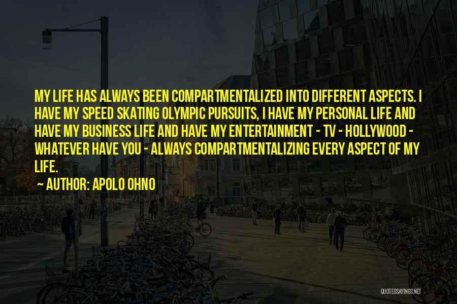 Business And Personal Life Quotes By Apolo Ohno