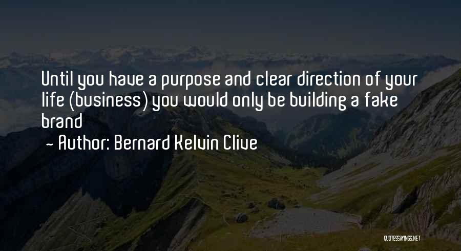 Business And Personal Life Quotes By Bernard Kelvin Clive