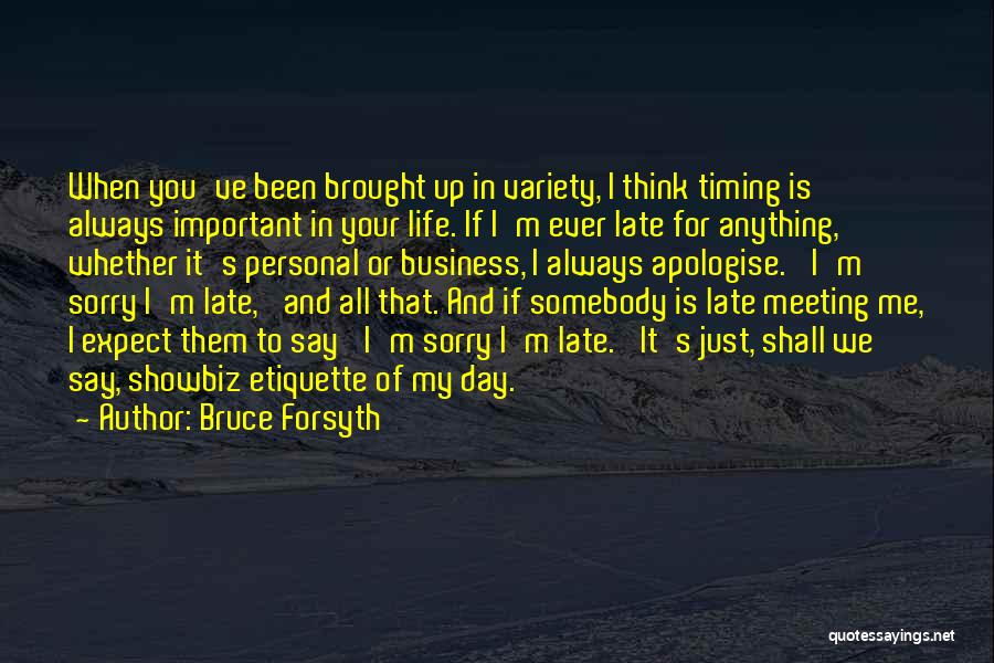 Business And Personal Life Quotes By Bruce Forsyth