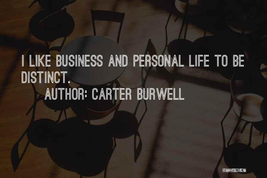 Business And Personal Life Quotes By Carter Burwell