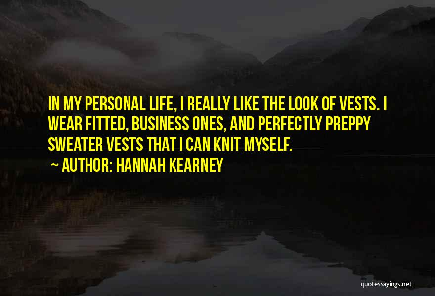 Business And Personal Life Quotes By Hannah Kearney