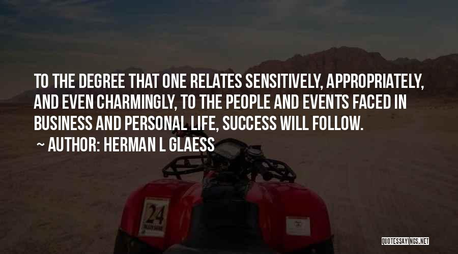 Business And Personal Life Quotes By Herman L Glaess