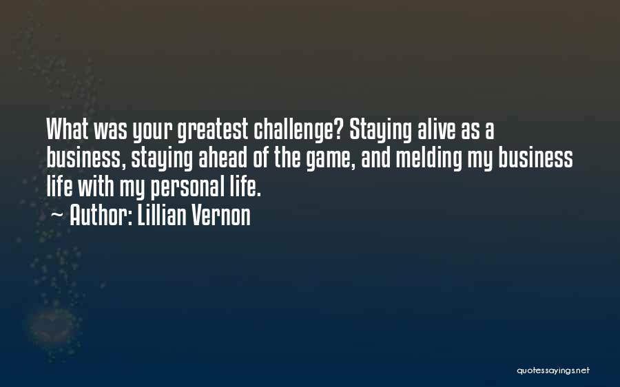 Business And Personal Life Quotes By Lillian Vernon