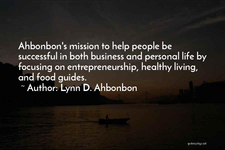 Business And Personal Life Quotes By Lynn D. Ahbonbon