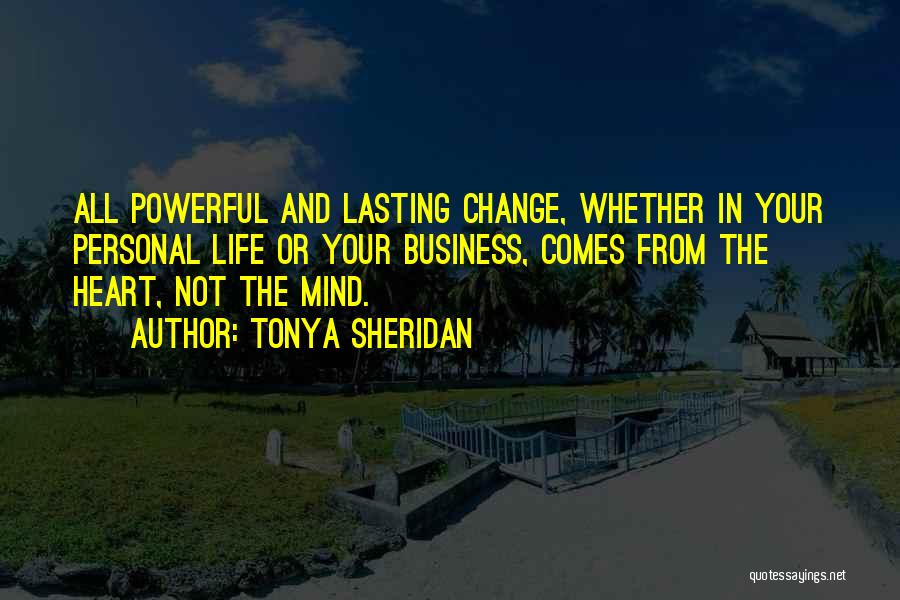 Business And Personal Life Quotes By Tonya Sheridan