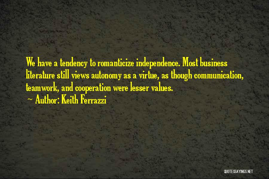 Business Autonomy Quotes By Keith Ferrazzi
