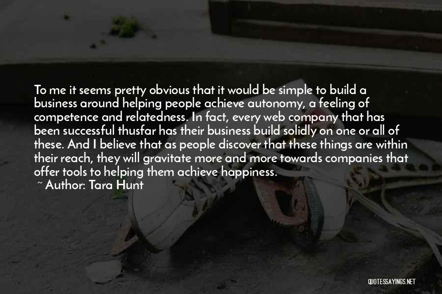 Business Autonomy Quotes By Tara Hunt