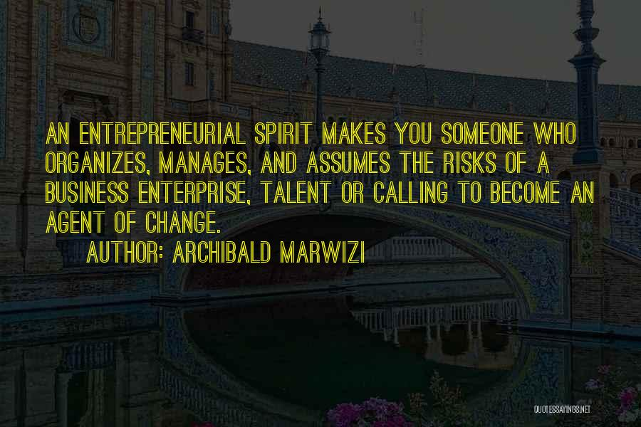 Business Growth Quotes By Archibald Marwizi