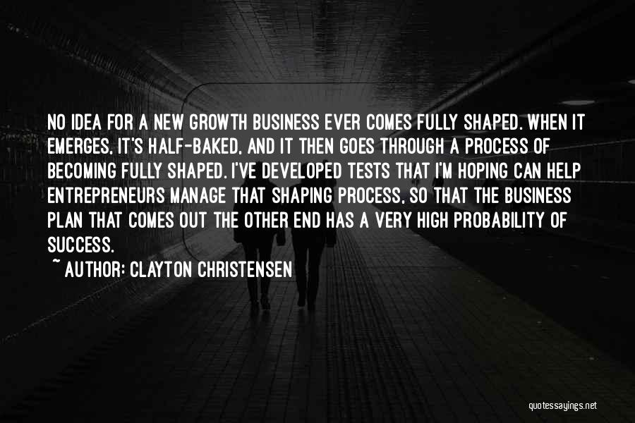 Business Growth Quotes By Clayton Christensen