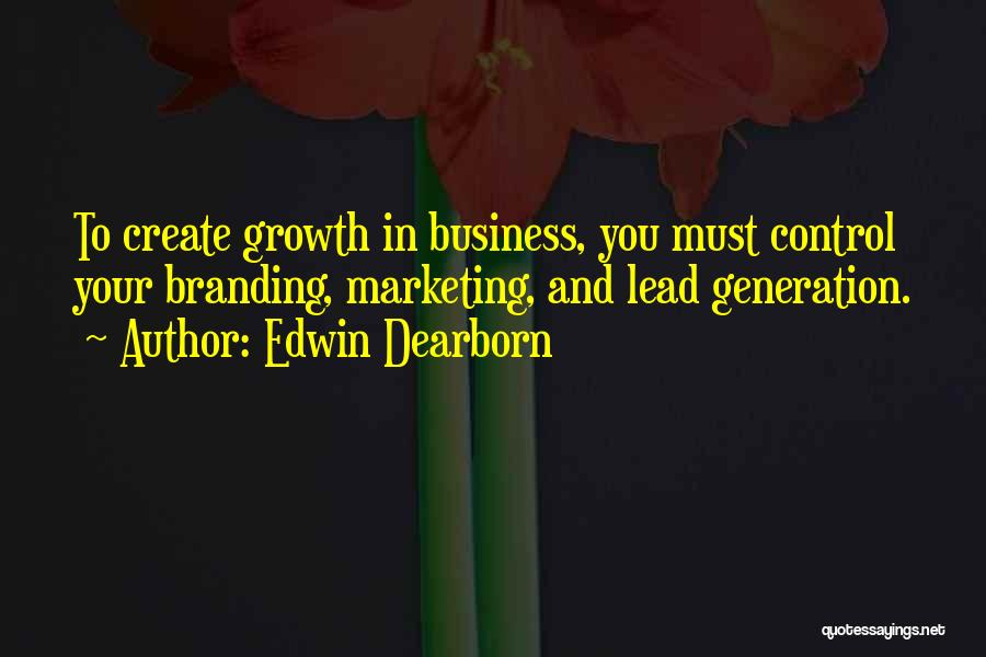 Business Growth Quotes By Edwin Dearborn