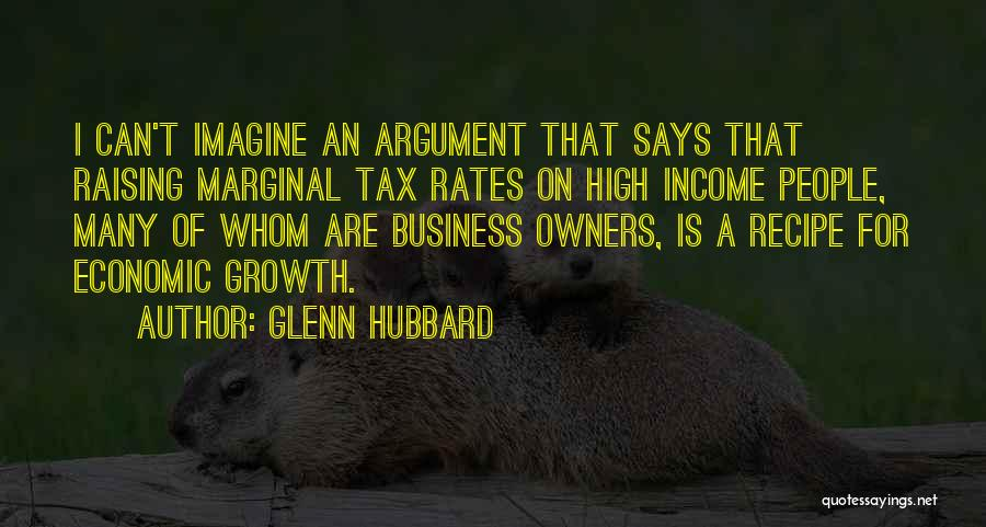 Business Growth Quotes By Glenn Hubbard