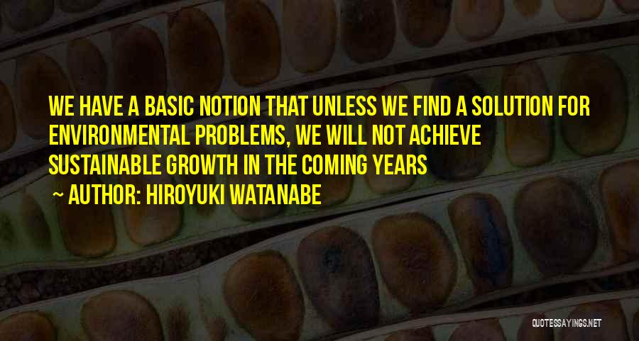 Business Growth Quotes By Hiroyuki Watanabe
