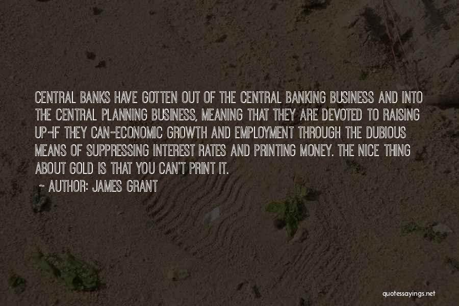 Business Growth Quotes By James Grant