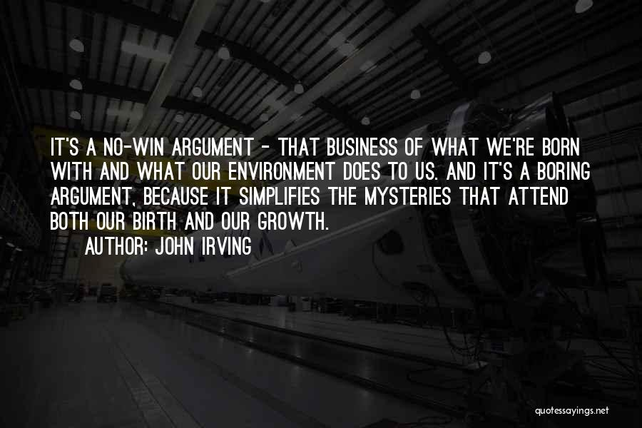 Business Growth Quotes By John Irving