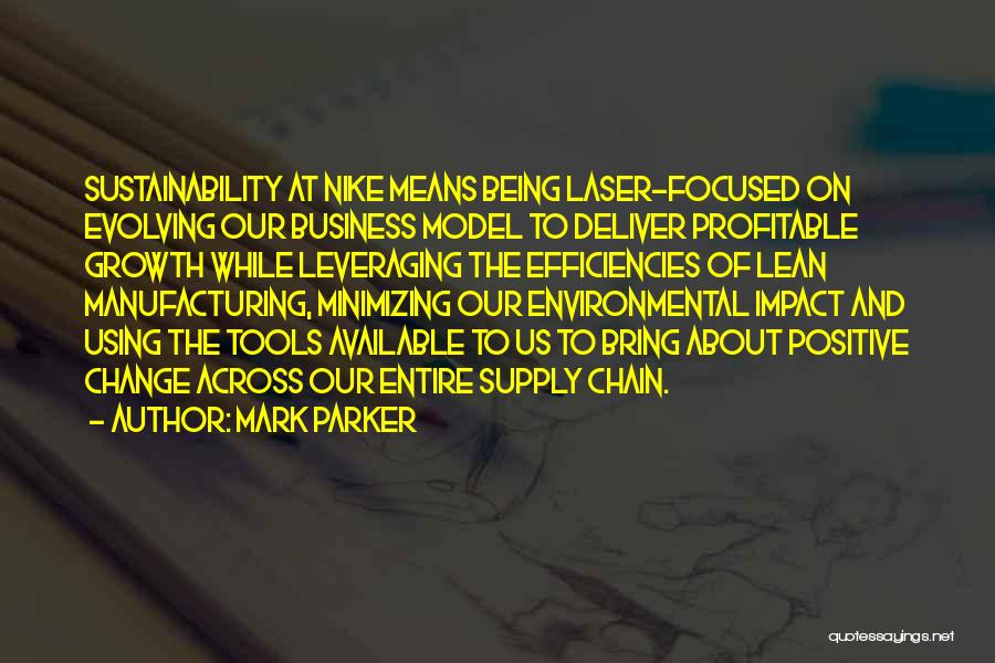 Business Growth Quotes By Mark Parker