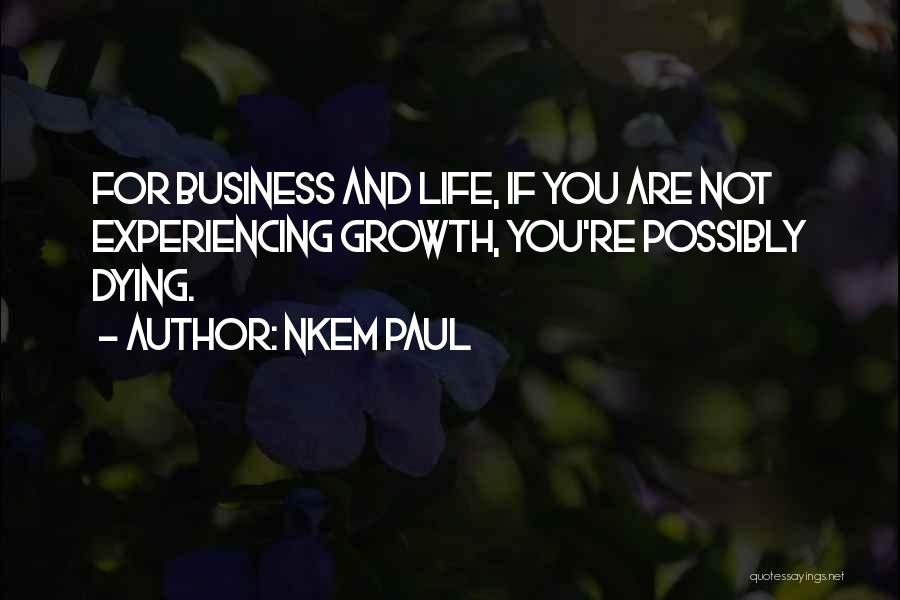 Business Growth Quotes By Nkem Paul