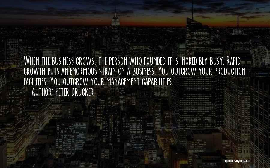 Business Growth Quotes By Peter Drucker