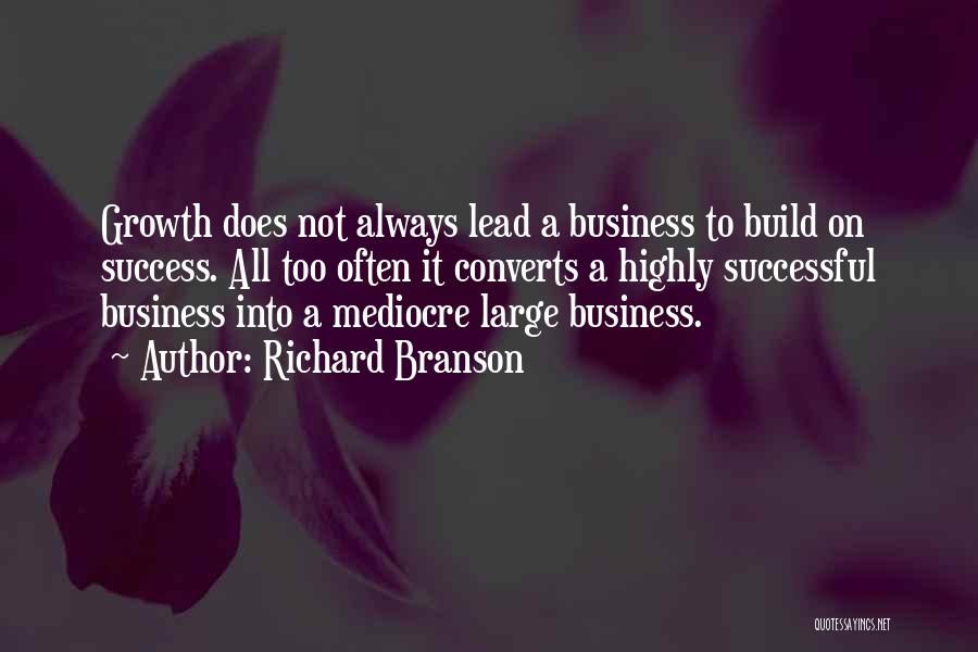 Business Growth Quotes By Richard Branson
