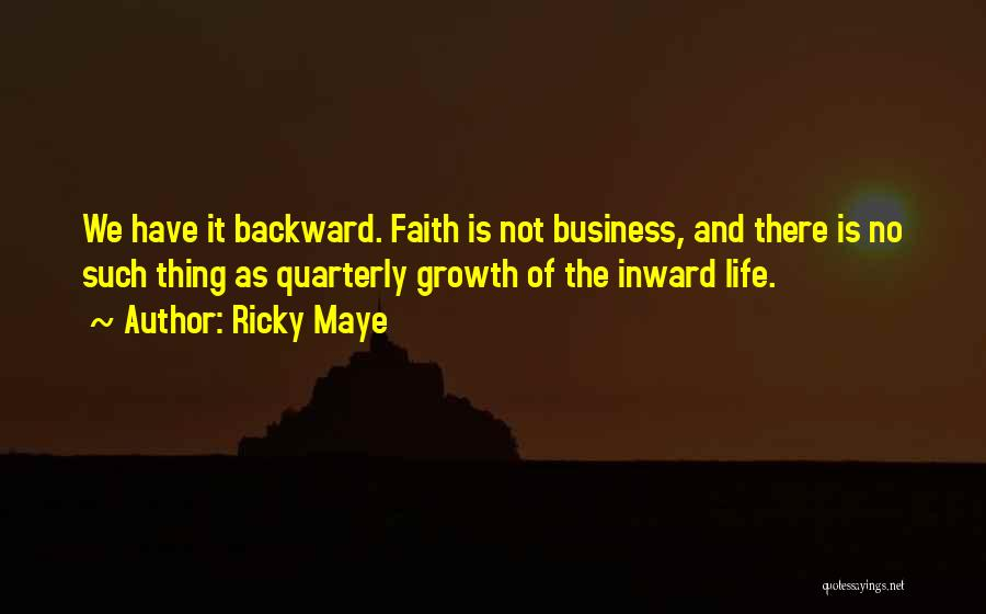 Business Growth Quotes By Ricky Maye