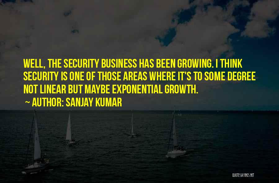 Business Growth Quotes By Sanjay Kumar