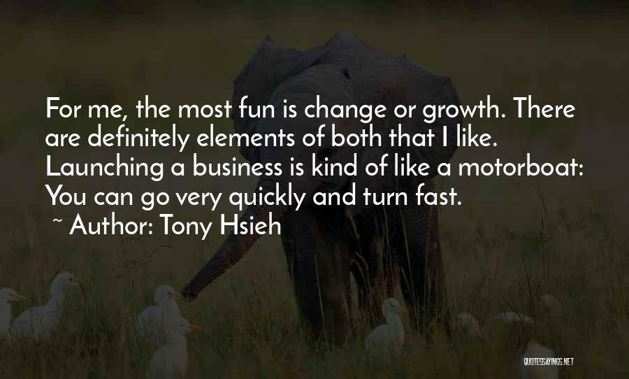 Business Growth Quotes By Tony Hsieh