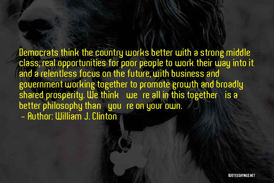 Business Growth Quotes By William J. Clinton